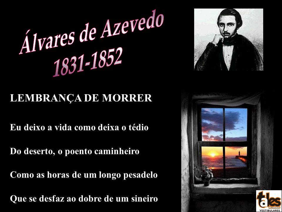Álvares de Azevedo 1831-1852 LEMBRANÇA DE MORRER