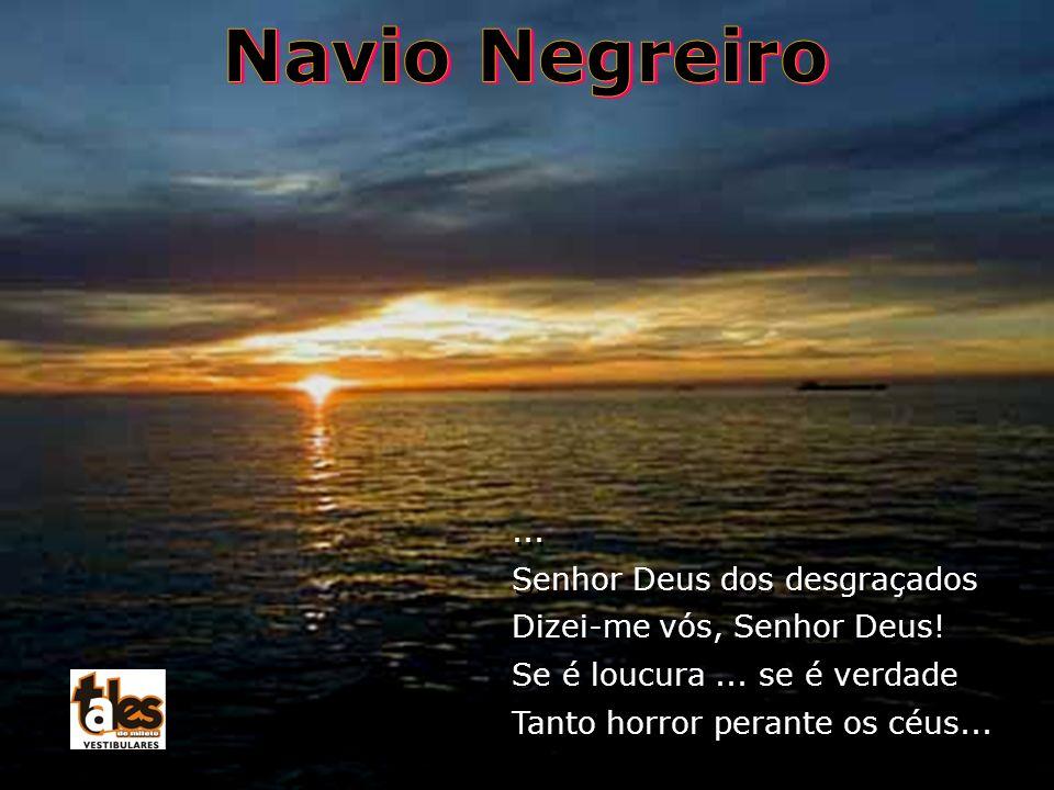 Navio Negreiro ... Senhor Deus dos desgraçados