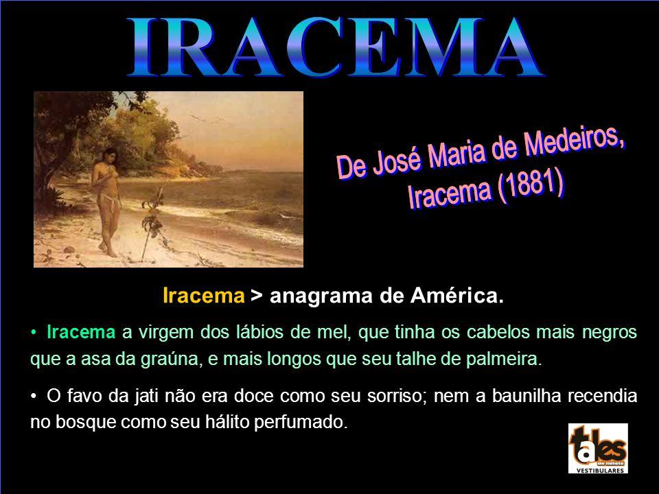 IRACEMA Iracema > anagrama de América.