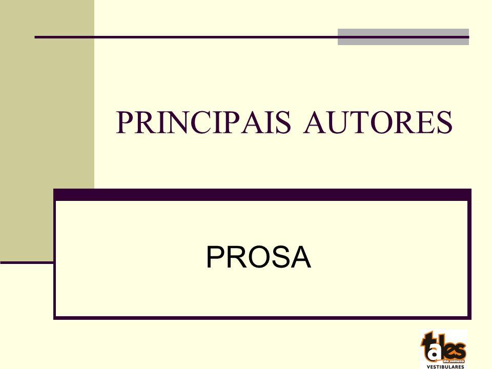 PRINCIPAIS AUTORES PROSA