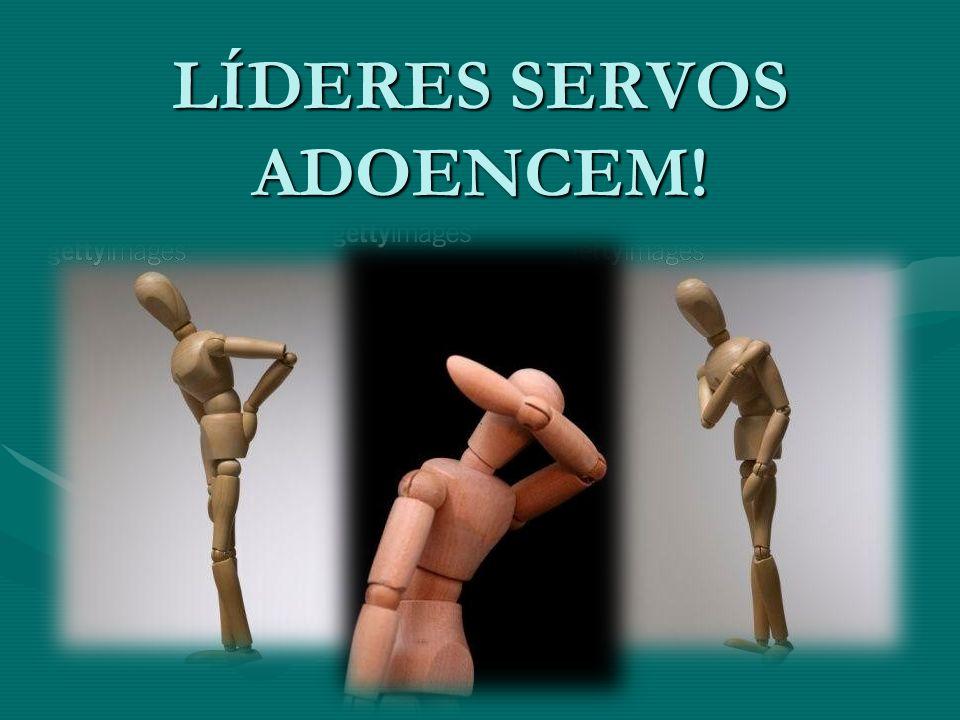 LÍDERES SERVOS ADOENCEM!
