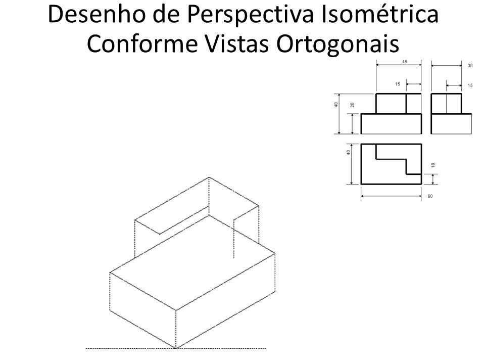 Desenho de Perspectiva Isométrica Conforme Vistas Ortogonais