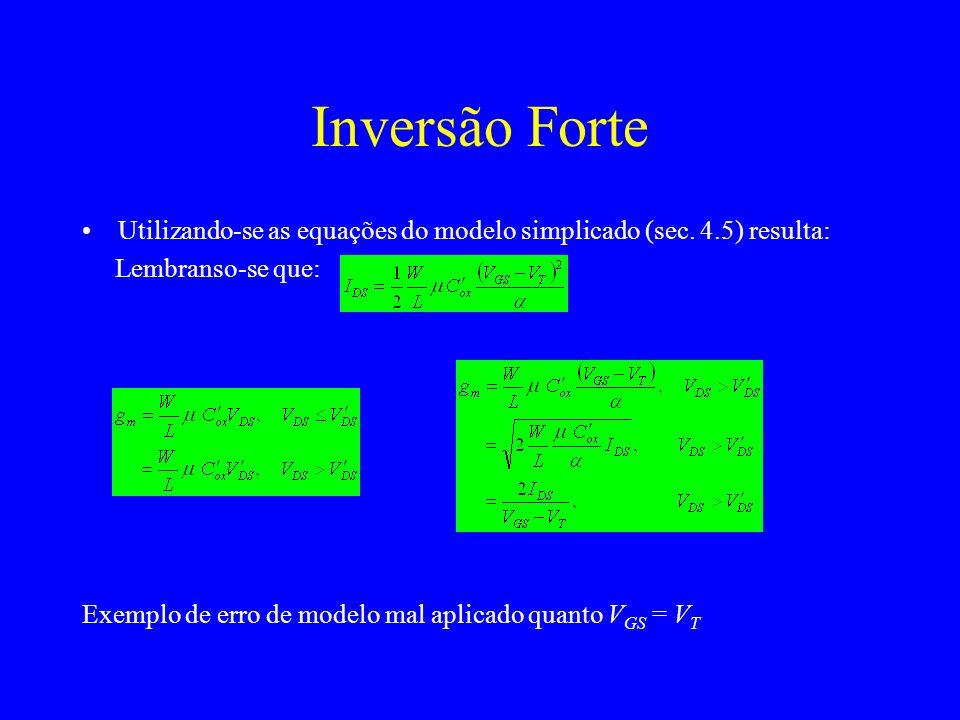 Inversão Forte Utilizando-se as equações do modelo simplicado (sec. 4.5) resulta: Lembranso-se que: