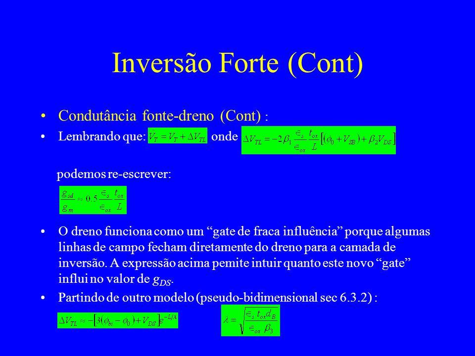 Inversão Forte (Cont) Condutância fonte-dreno (Cont) :