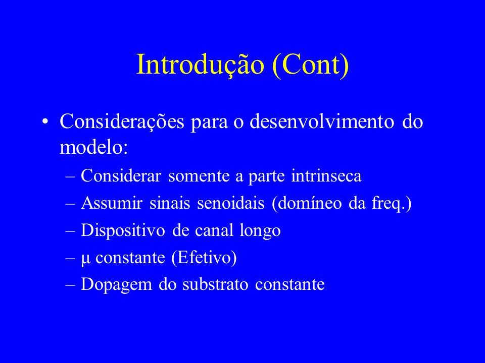 Introdução (Cont) Considerações para o desenvolvimento do modelo: