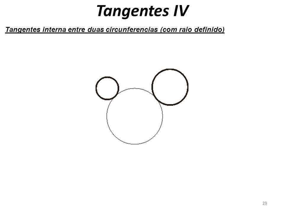 Tangentes IV Tangentes interna entre duas circunferencias (com raio definido) 29