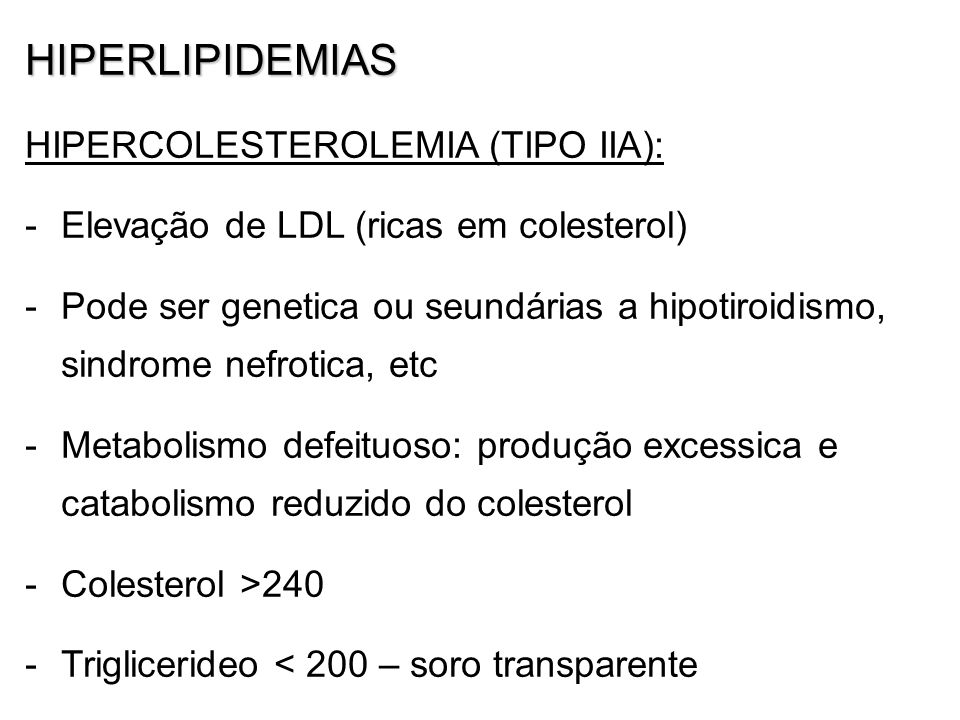 HIPERLIPIDEMIAS HIPERCOLESTEROLEMIA (TIPO IIA):