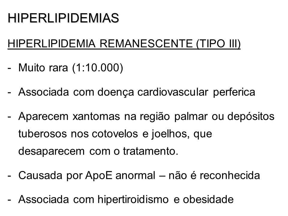 HIPERLIPIDEMIAS HIPERLIPIDEMIA REMANESCENTE (TIPO III)