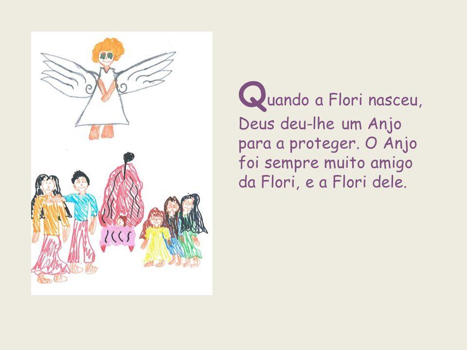 Quando a Flori nasceu, Deus deu-lhe um Anjo para a proteger