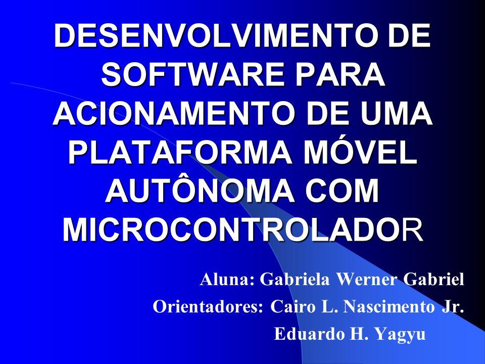 DESENVOLVIMENTO DE SOFTWARE PARA ACIONAMENTO DE UMA PLATAFORMA MÓVEL AUTÔNOMA COM MICROCONTROLADOR