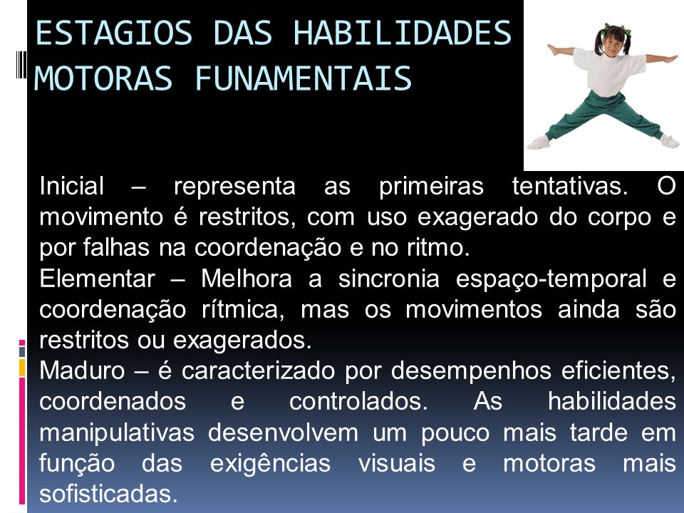 ESTAGIOS DAS HABILIDADES MOTORAS FUNAMENTAIS