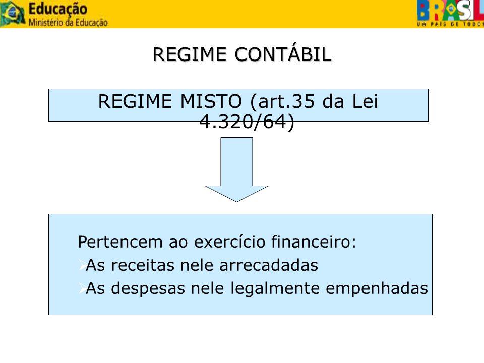 REGIME MISTO (art.35 da Lei 4.320/64)