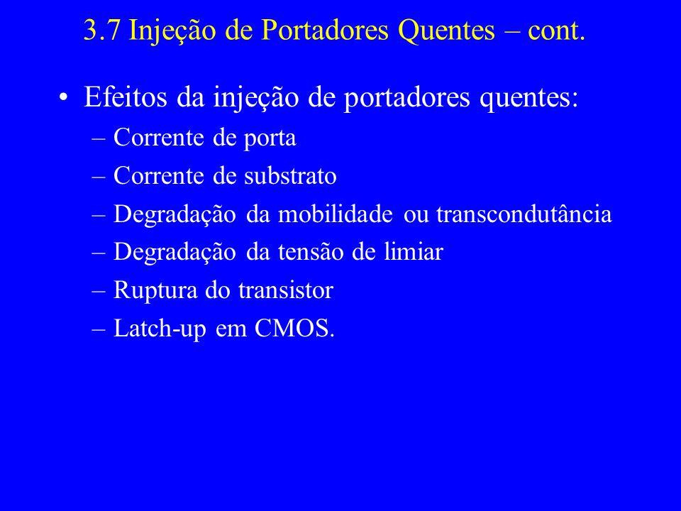3.7 Injeção de Portadores Quentes – cont.