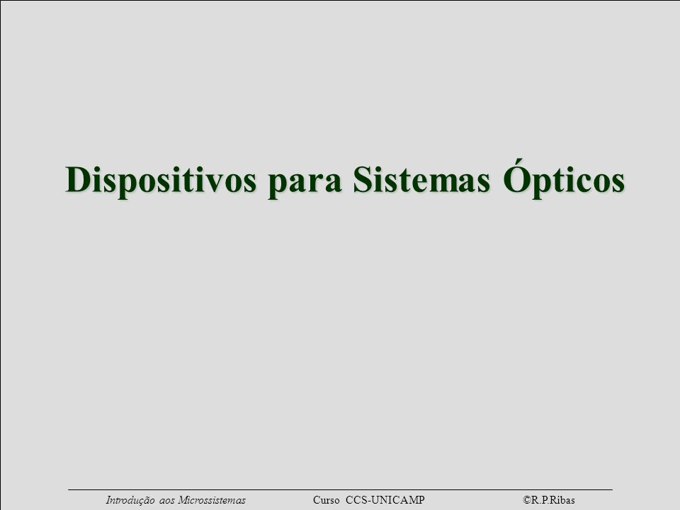 Dispositivos para Sistemas Ópticos