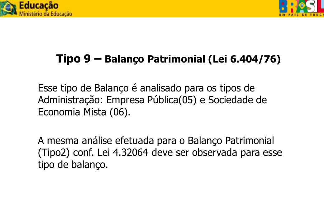 Tipo 9 – Balanço Patrimonial (Lei 6.404/76)