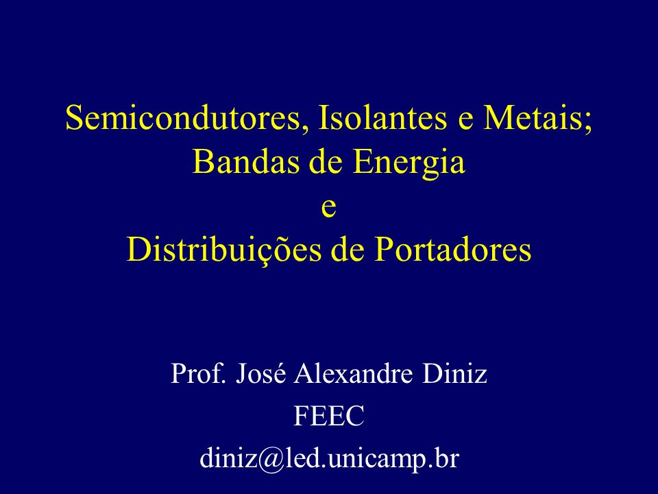Prof. José Alexandre Diniz FEEC diniz@led.unicamp.br