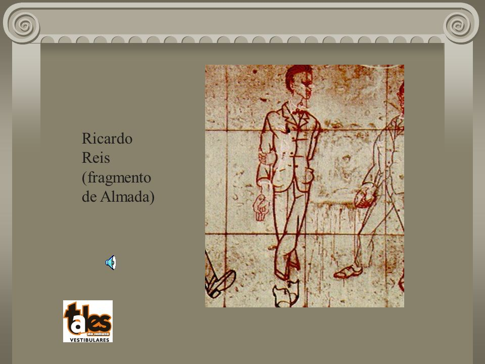 Ricardo Reis (fragmento de Almada)