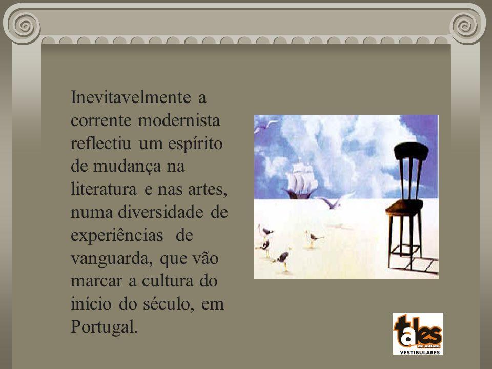 Inevitavelmente a corrente modernista reflectiu um espírito de mudança na literatura e nas artes, numa diversidade de experiências de vanguarda, que vão marcar a cultura do início do século, em Portugal.