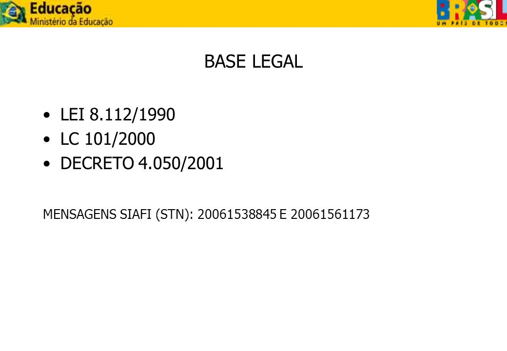 BASE LEGAL LEI 8.112/1990 LC 101/2000 DECRETO 4.050/2001
