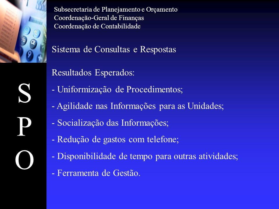 S P O Sistema de Consultas e Respostas Resultados Esperados: