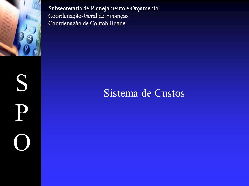S P O Sistema de Custos Subsecretaria de Planejamento e Orçamento