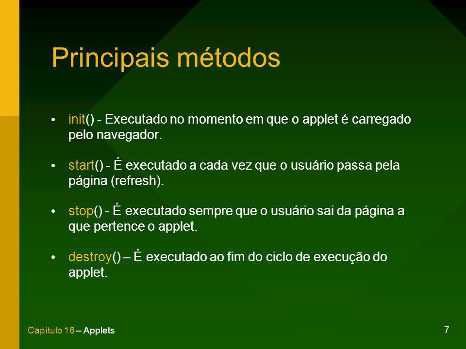 Principais métodosinit() - Executado no momento em que o applet é carregado pelo navegador.