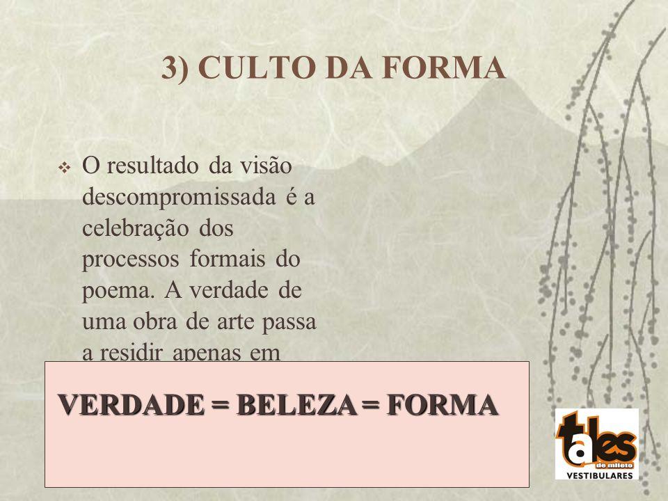 3) CULTO DA FORMA VERDADE = BELEZA = FORMA
