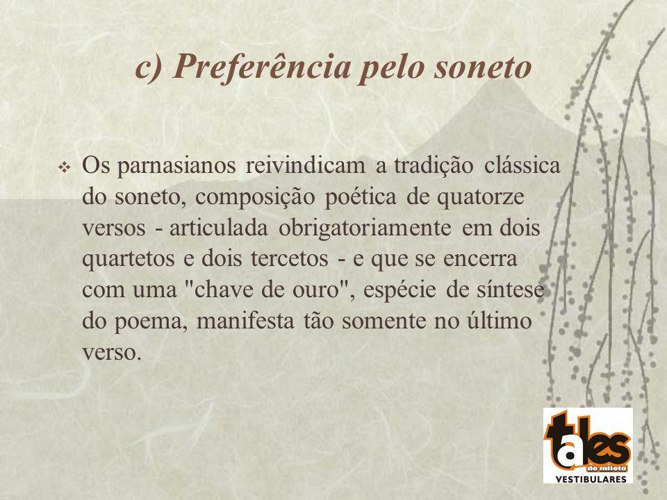 c) Preferência pelo soneto