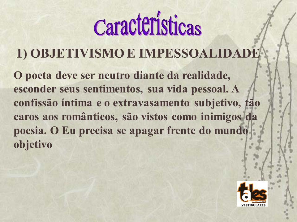 Características 1) OBJETIVISMO E IMPESSOALIDADE.