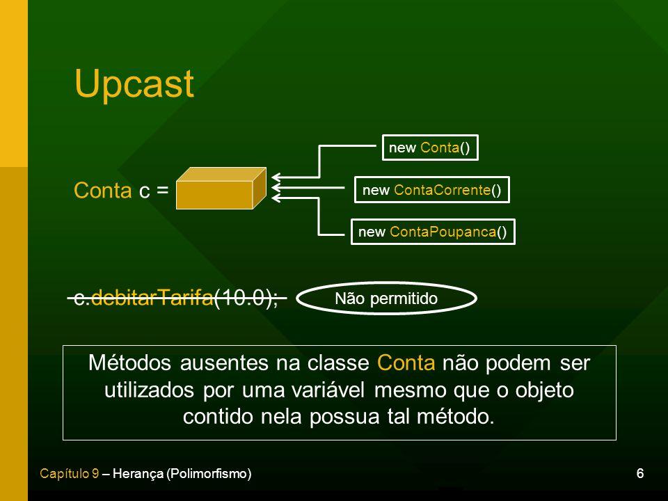 Upcast Conta c = c.debitarTarifa(10.0);