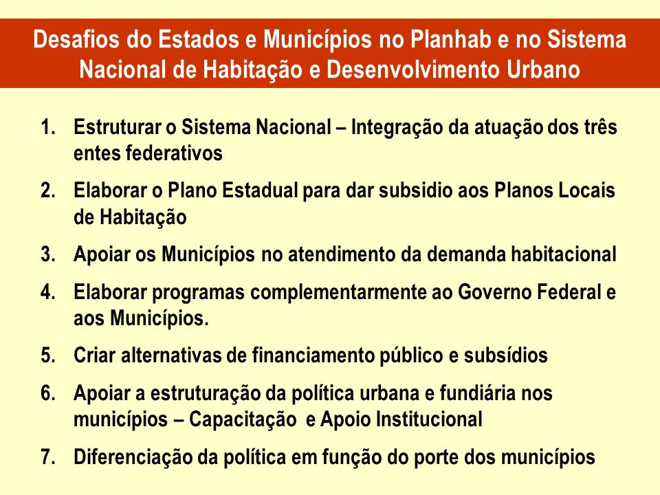 Desafios do Estados e Municípios no Planhab e no Sistema Nacional de Habitação e Desenvolvimento Urbano
