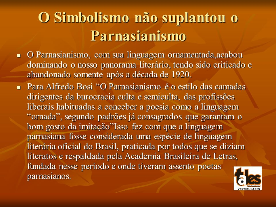 O Simbolismo não suplantou o Parnasianismo