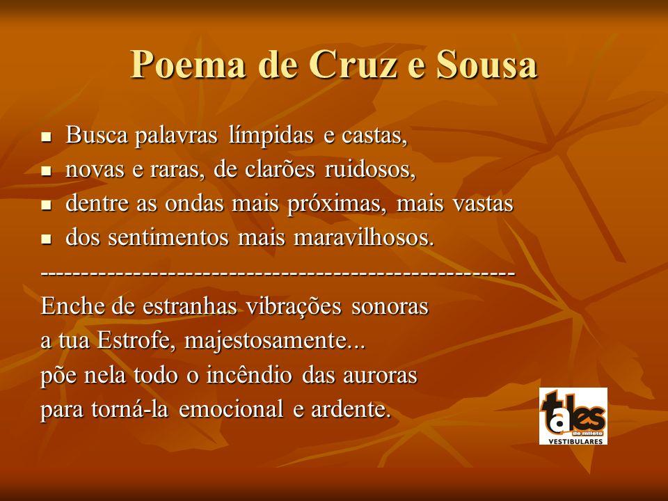 Poema de Cruz e Sousa Busca palavras límpidas e castas,