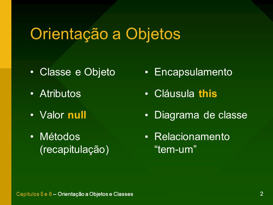 Orientação a Objetos Classe e Objeto Atributos Valor null