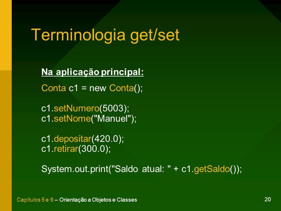 Terminologia get/set Na aplicação principal: