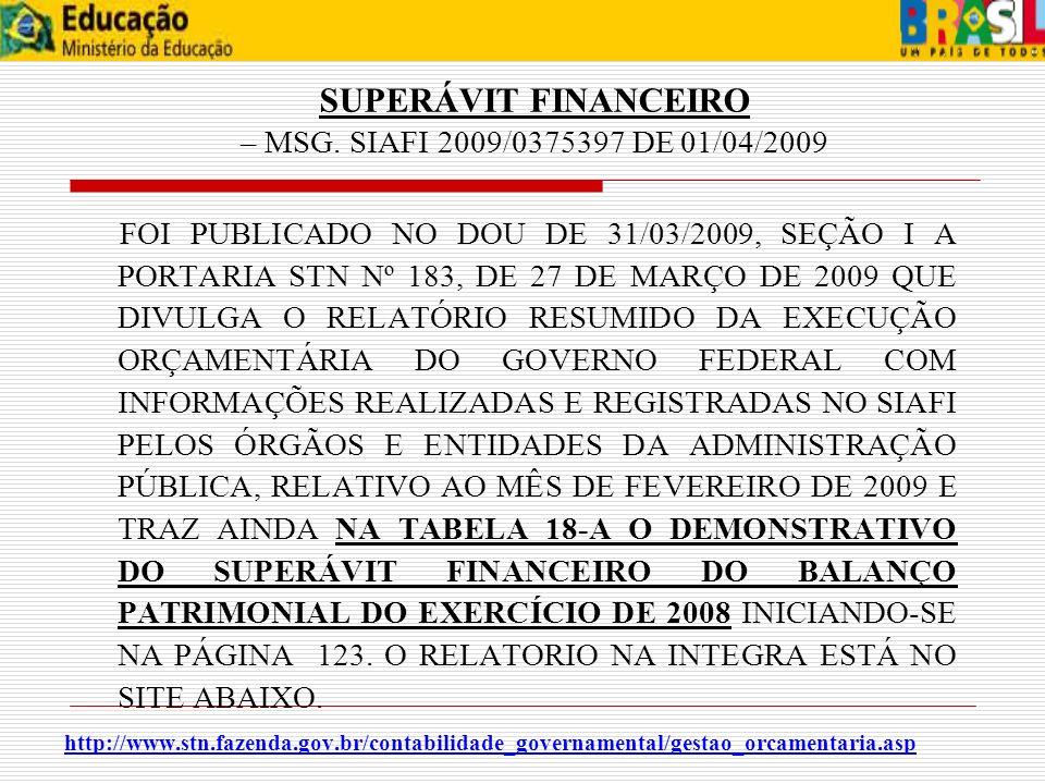 SUPERÁVIT FINANCEIRO – MSG. SIAFI 2009/0375397 DE 01/04/2009