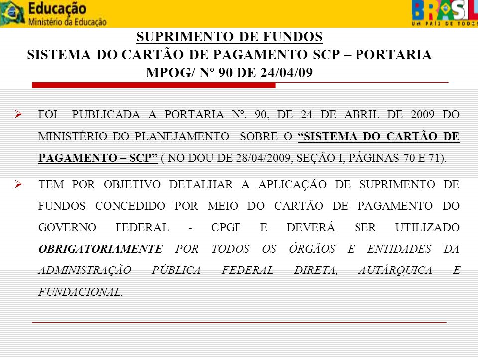 SUPRIMENTO DE FUNDOS SISTEMA DO CARTÃO DE PAGAMENTO SCP – PORTARIA MPOG/ Nº 90 DE 24/04/09