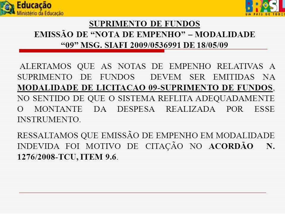 SUPRIMENTO DE FUNDOS EMISSÃO DE NOTA DE EMPENHO – MODALIDADE 09 MSG. SIAFI 2009/0536991 DE 18/05/09