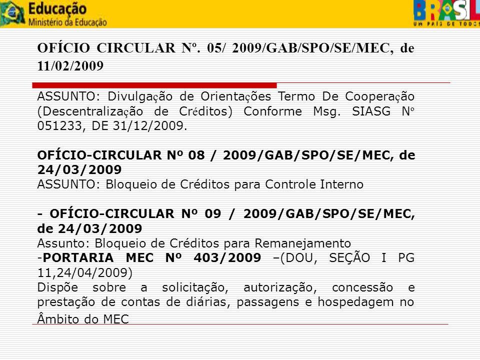 OFÍCIO CIRCULAR Nº. 05/ 2009/GAB/SPO/SE/MEC, de 11/02/2009