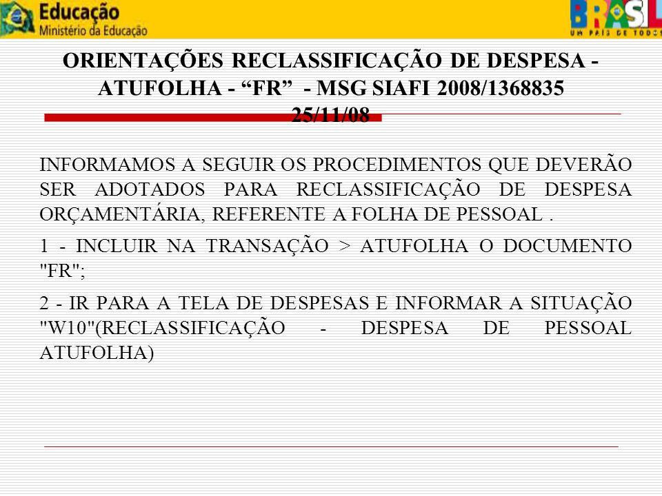 ORIENTAÇÕES RECLASSIFICAÇÃO DE DESPESA - ATUFOLHA - FR - MSG SIAFI 2008/1368835 25/11/08