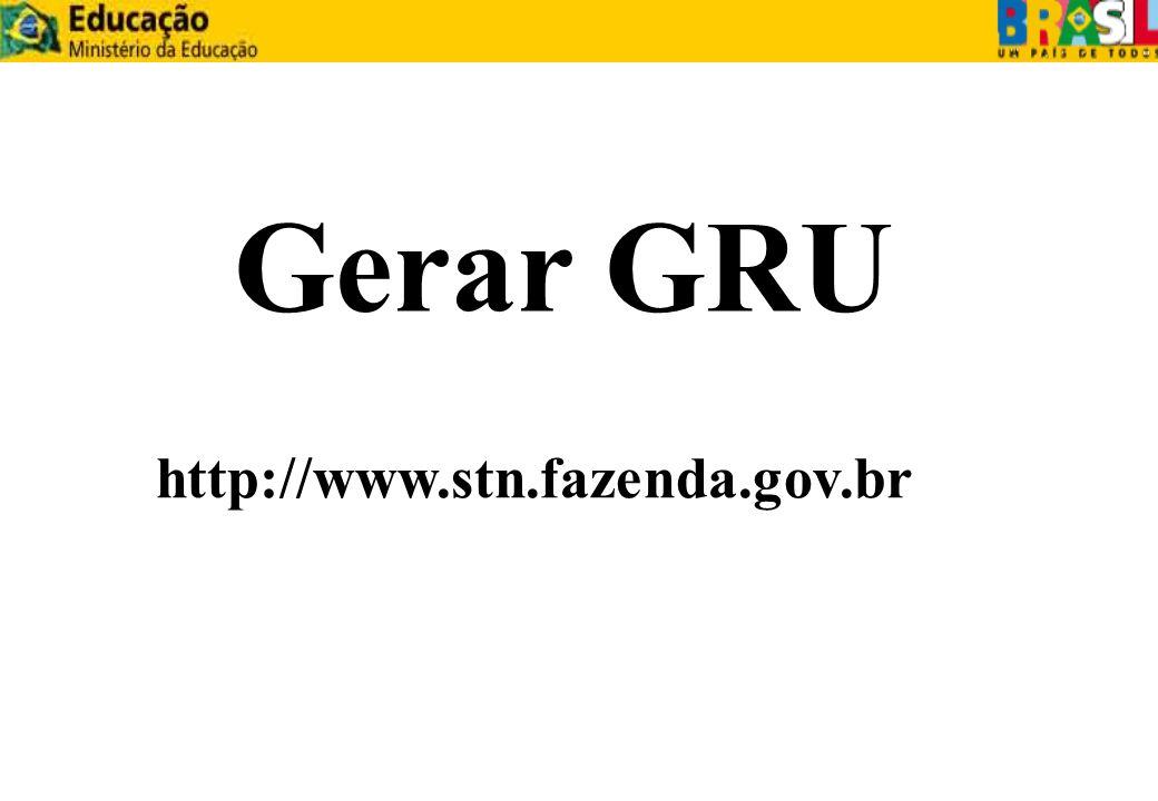 Gerar GRU http://www.stn.fazenda.gov.br