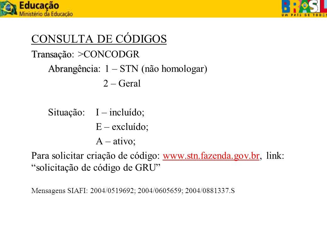 CONSULTA DE CÓDIGOS Transação: >CONCODGR