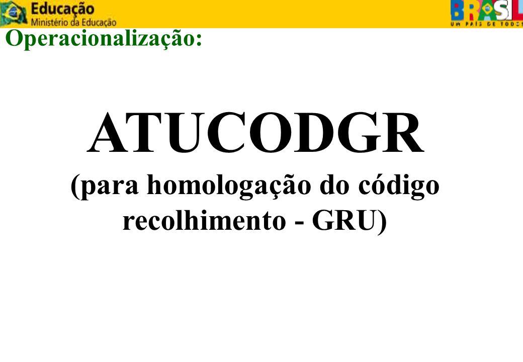 (para homologação do código recolhimento - GRU)