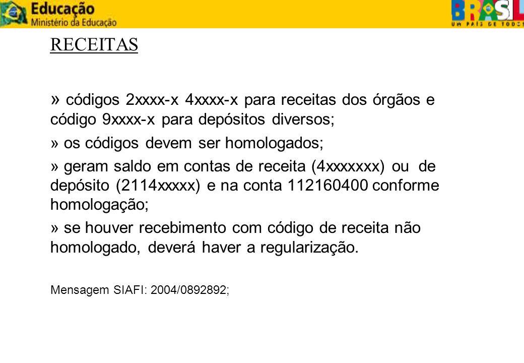 RECEITAS» códigos 2xxxx-x 4xxxx-x para receitas dos órgãos e código 9xxxx-x para depósitos diversos;