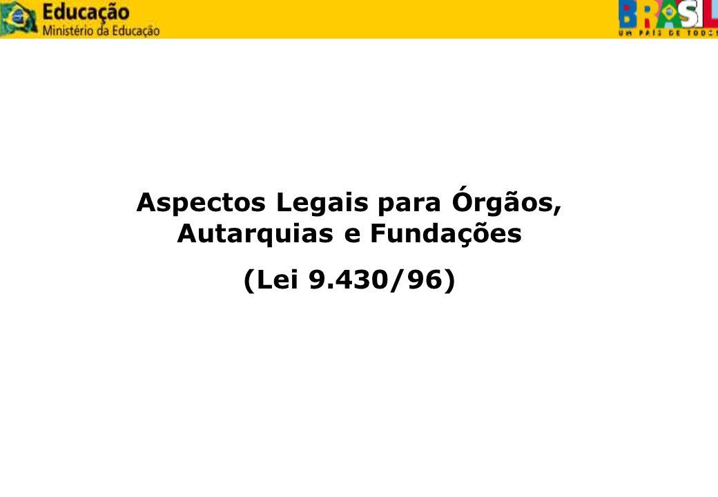 Aspectos Legais para Órgãos, Autarquias e Fundações