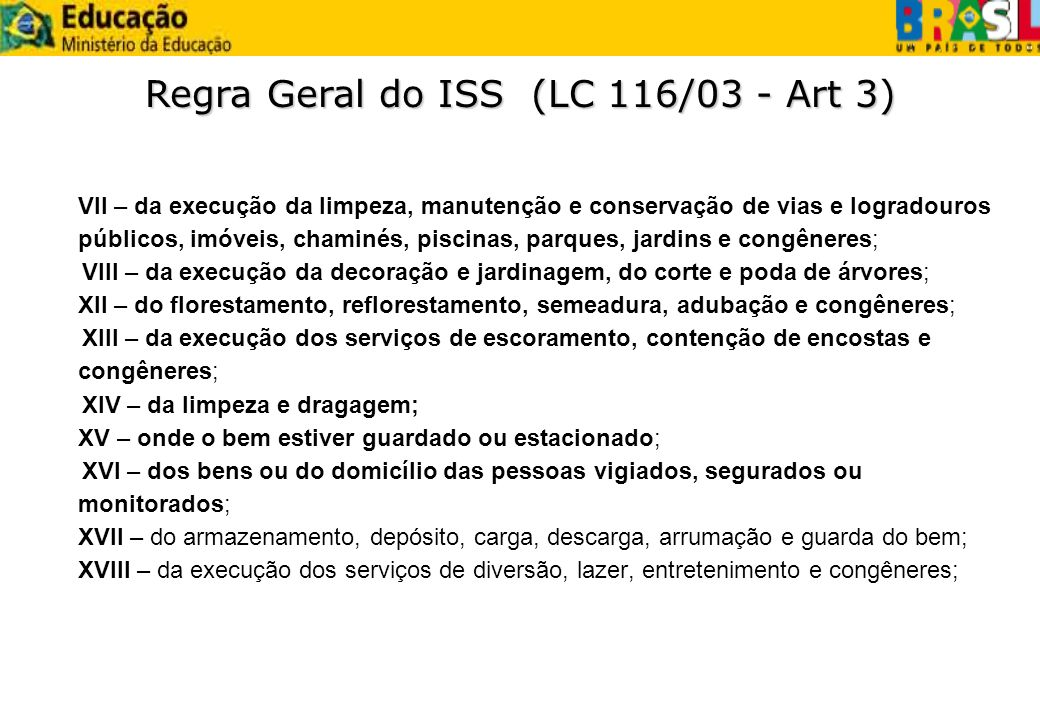 Regra Geral do ISS (LC 116/03 - Art 3)