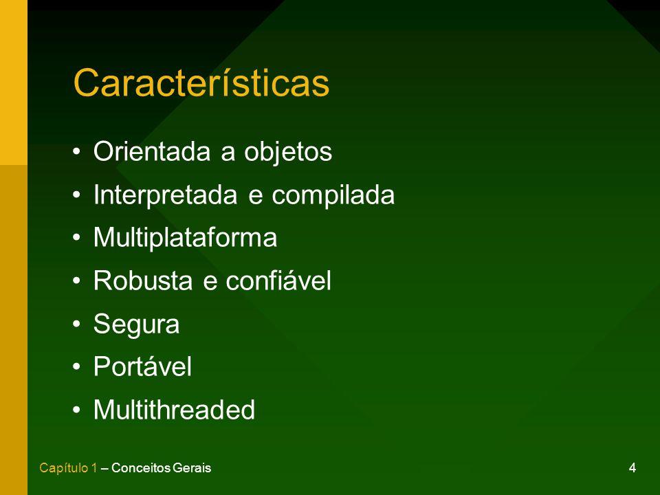 Características Orientada a objetos Interpretada e compilada
