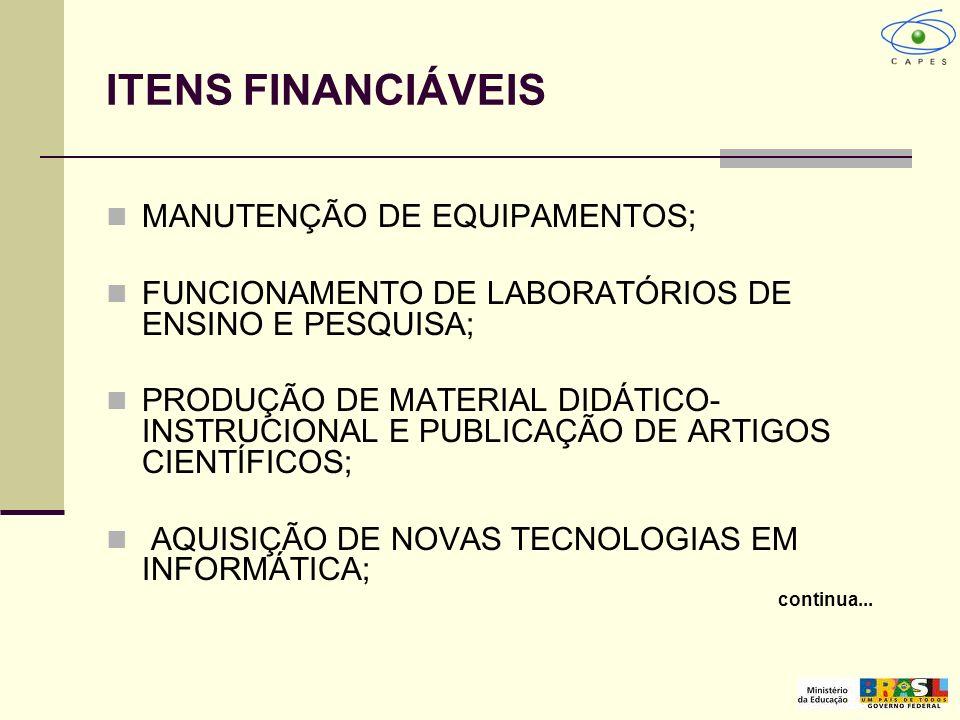 ITENS FINANCIÁVEIS MANUTENÇÃO DE EQUIPAMENTOS;