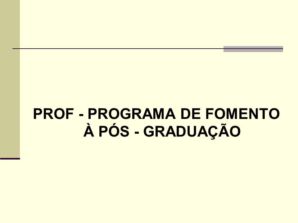 PROF - PROGRAMA DE FOMENTO À PÓS - GRADUAÇÃO
