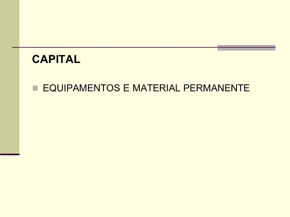 CAPITAL EQUIPAMENTOS E MATERIAL PERMANENTE